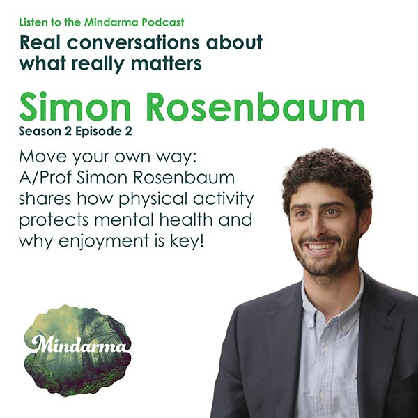 Move your own way: A/Prof Simon Rosenbaum shares how physical activity protects mental health and why enjoyment is key!